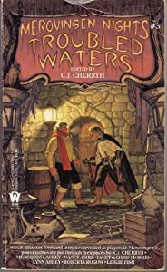 Troubled Waters (Merovingen Nights, No 3) by Mercedes Lackey, Nancy Asire, Janet Morris and Lynn Abbey