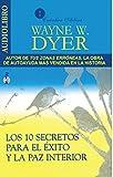img - for Los 10 secretos para el exito y la paz interior / 10 Secrets for Success and Inner Peace (Spanish Edition) book / textbook / text book
