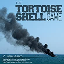 The Tortoise Shell Game (       UNABRIDGED) by V. Frank Asaro Narrated by Juan G. Molinari