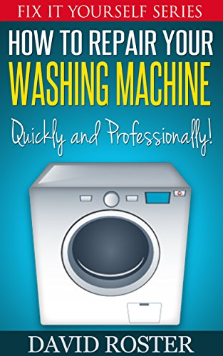 How To Repair Your Washing Machine - Quickly and Cheaply! (Fix It Yourself Series)