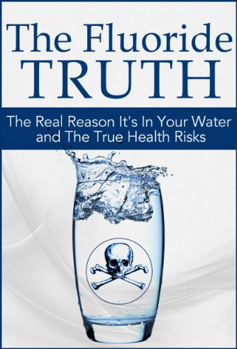 Alex Morello - The Fluoride Truth: The Real Reason it's In Your Water and the True Health Risks (What the News Won't Tell You: Secrets and Conspiracies Book 1) (English Edition)