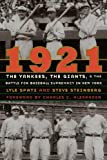 img - for 1921: The Yankees, the Giants, and the Battle for Baseball Supremacy in New York book / textbook / text book