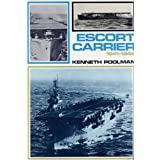 RN ESCORT CARRIERS - An account of British Escort Carriers 1941-1945by Kenneth POOLMAN