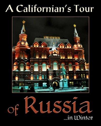 A Californian's Tour of Russia: ... in winter [Edie, Carolyn] (Tapa Blanda)