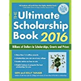 The Ultimate Scholarship Book 2016: Billions of Dollars in Scholarships, Grants and Prizes (Ultimate Scholarship Book: Billions of Dollars in Scholarships,)