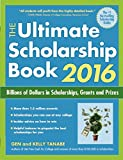 The Ultimate Scholarship Book 2016: Billions of Dollars in Scholarships, Grants and Prizes