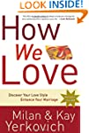 How We Love: Discover Your Love Style...