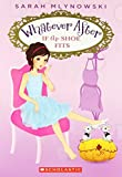 Whatever After #2: If the Shoe Fits (0545415683) by Mlynowski, Sarah