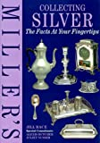 img - for Miller's Collecting Silver: The Facts At Your Fingertips book / textbook / text book