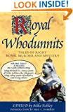 Royal Whodunnits: Tales of Right Royal Murder and Mystery