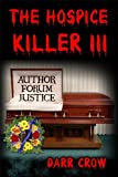 The Hospice Killer III Author Forum Justice.