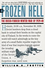A Frozen Hell: The Russo-Finnish Winter War of 1939-1940 [Paperback]