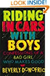 Riding in Cars With Boys: Confessions...