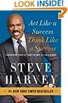 Act Like a Success, Think Like a Succ...