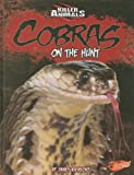 Cobras: On the Hunt (Killer Animals)