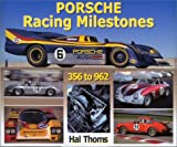 img - for Porsche Racing Milestones: 50 Years of Competition, Types 356 to 962, Gmund 1948 to Montery 1998 book / textbook / text book