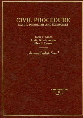 Civil Procedure: Cases, Problems and Exercises (American Casebook Series)