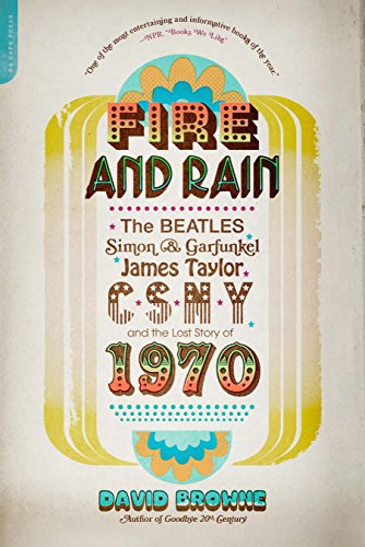 fire-and-rain-the-beatles-simon-and-garfunkel-james-taylor-csny-and-the-lost-story-of-1970