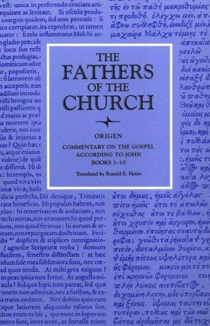 Origen : Commentary on the Gospel According to John, Books 1-10 (Fathers of the Church 80), ORIGEN ; ORIGEN, RONALD E. HEINE, ORIGEN