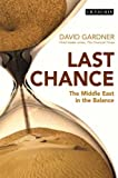 Last Chance: The Middle East in the Balance