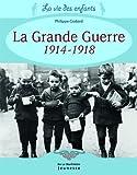 echange, troc Philippe Godard - La Grande Guerre 1914-1918