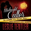 Midnight Caller (       UNABRIDGED) by Leslie Tentler Narrated by Marguerite Gavin