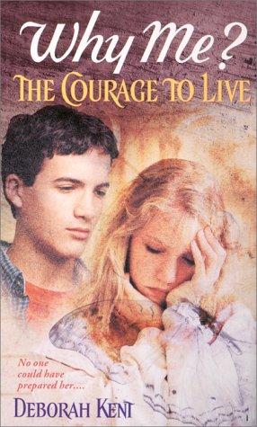 The Courage To Live, DEBORAH KENT
