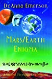 Mars/Earth Enigma: A Sacred Message to Mankind (188009018X) by Deanna Emerson
