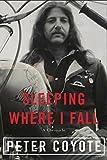 Sleeping Where I Fall: A Chronicle