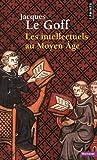 Intellectuels Au Moyen GE(Les)