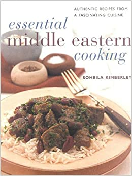 Essential middle eastern cooking authentic recipes from - Contemporary cuisine recipes ...