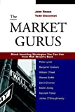 img - for The Market Gurus: Stock Investing Strategies You Can Use from Wall Street's Best book / textbook / text book