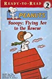 img - for Snoopy: Flying Ace to the Rescue (Peanuts Ready-To-Read) book / textbook / text book