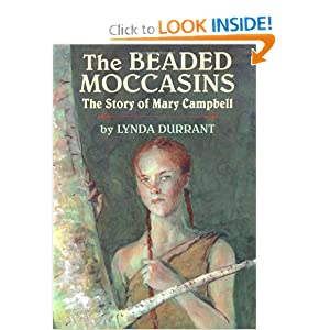 The Beaded Moccasins: The Story of Mary Campbell Lynda Durrant