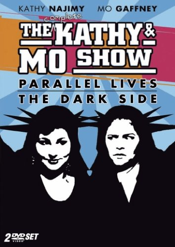The Complete Kathy & Mo Show: Parallel Lives / The Dark Side (1991)