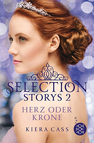 Selection Stories 2: Herz oder Krone