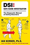 img - for DSI--Date Scene Investigation: The Diagnostic Manual of Dating Disorders book / textbook / text book