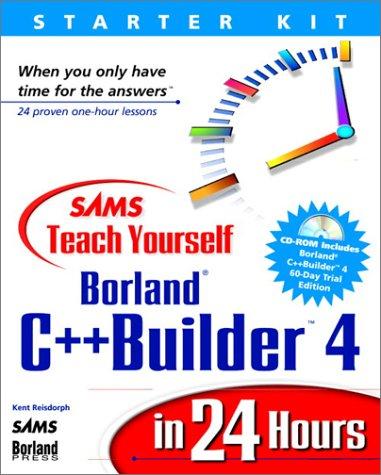 Sams Teach Yourself Borland C++ Builder in 24 Hours