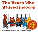 The Bears Who Stayed Indoors (Teddybears) Susanna Gretz