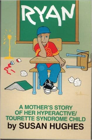 RYAN A Mother's Story of her Hyperactive/Tourette Syndrome Child
