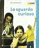Lo sguardo curioso. Grammatica. Con espansione online. Per la Scuola media