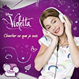 Violetta - Chanter ce que je suis