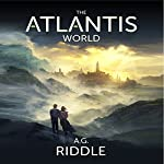 The Atlantis World: The Origin Mystery, Book 3 (       UNABRIDGED) by A.G. Riddle Narrated by Stephen Bel Davies