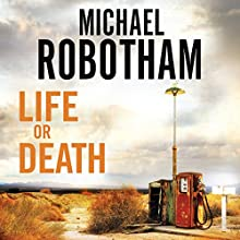 Life or Death (       UNABRIDGED) by Michael Robotham Narrated by John Chancer