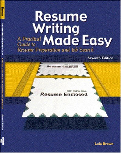 Resume Writing Made Easy (7th Edition)