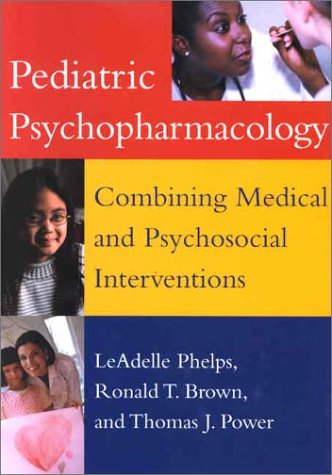 Pediatric Psychopharmacology: Combining Medical and...