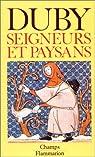 Seigneurs et paysans : Hommes et structures du Moyen-Âge par Duby