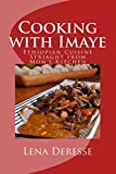 Cooking with Imaye: Ethiopian Cuisine Straight from Mom's kitchen
