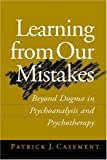 img - for Learning from Our Mistakes: Beyond Dogma in Psychoanalysis and Psychotherapy book / textbook / text book