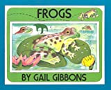 Frogs (0823410528) by Gail Gibbons